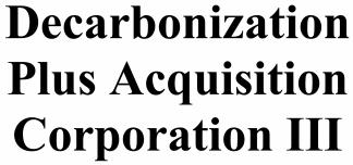 Decarbonization Plus Acquisition Corp III ECM- Mar21