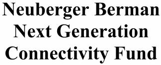Neuberger Berman Next Generation Connectivity Fund ECM- May21
