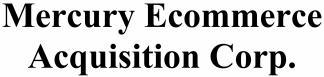 Mercury Ecommerce Acquisition Corp. ECM- Jul21
